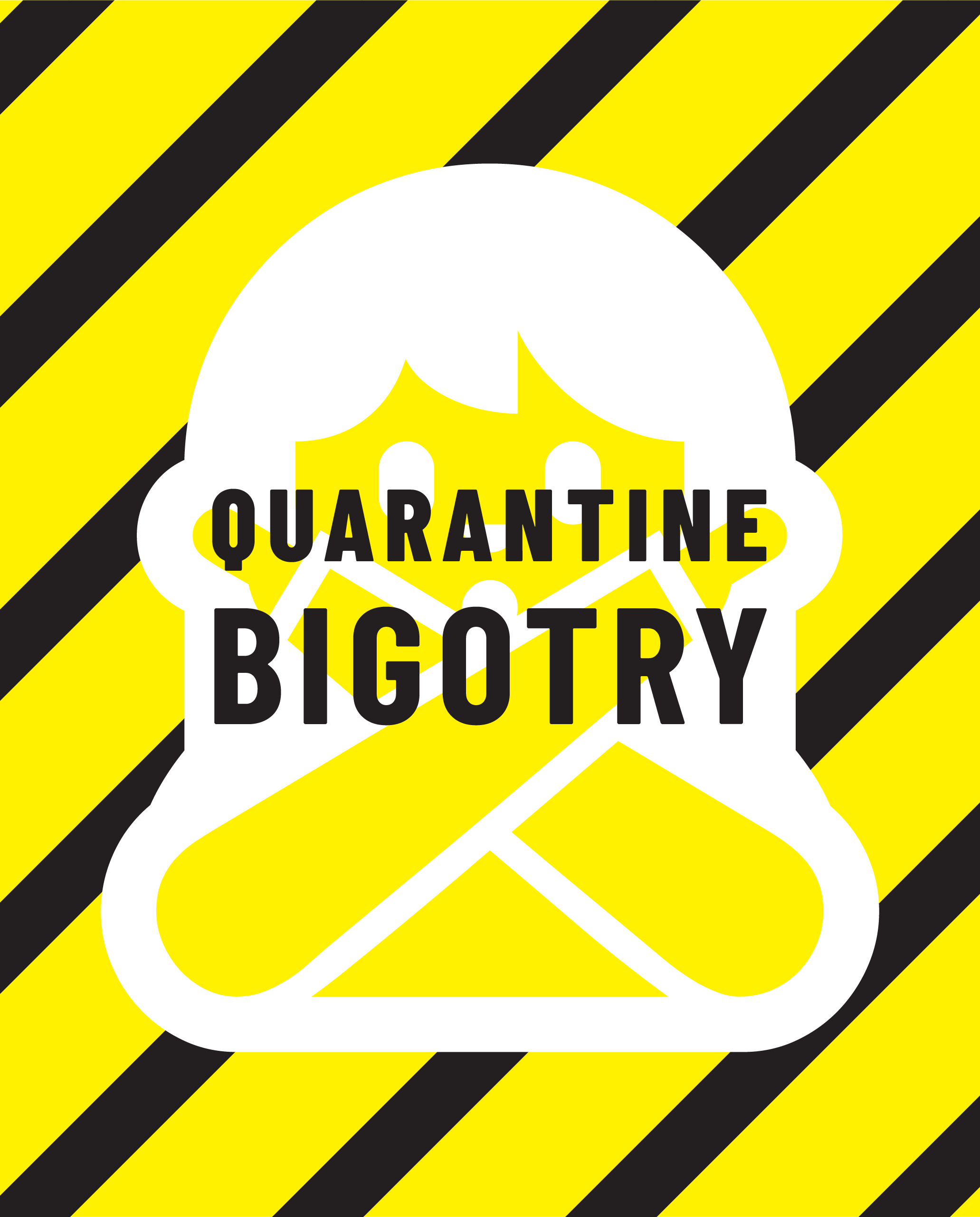 PSA poster with the words quarantine bigotry over a figure that is crossing its arms