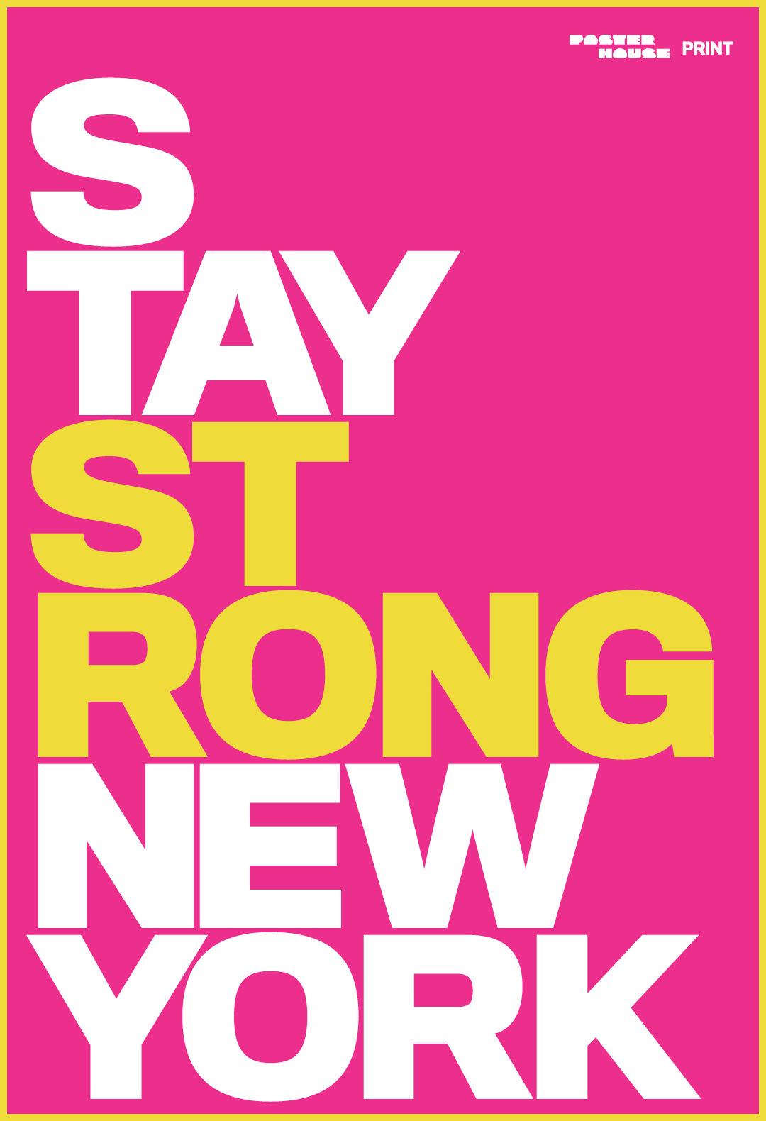 type-based poster with stacked words stay strong new york in yellow and white on a pink background