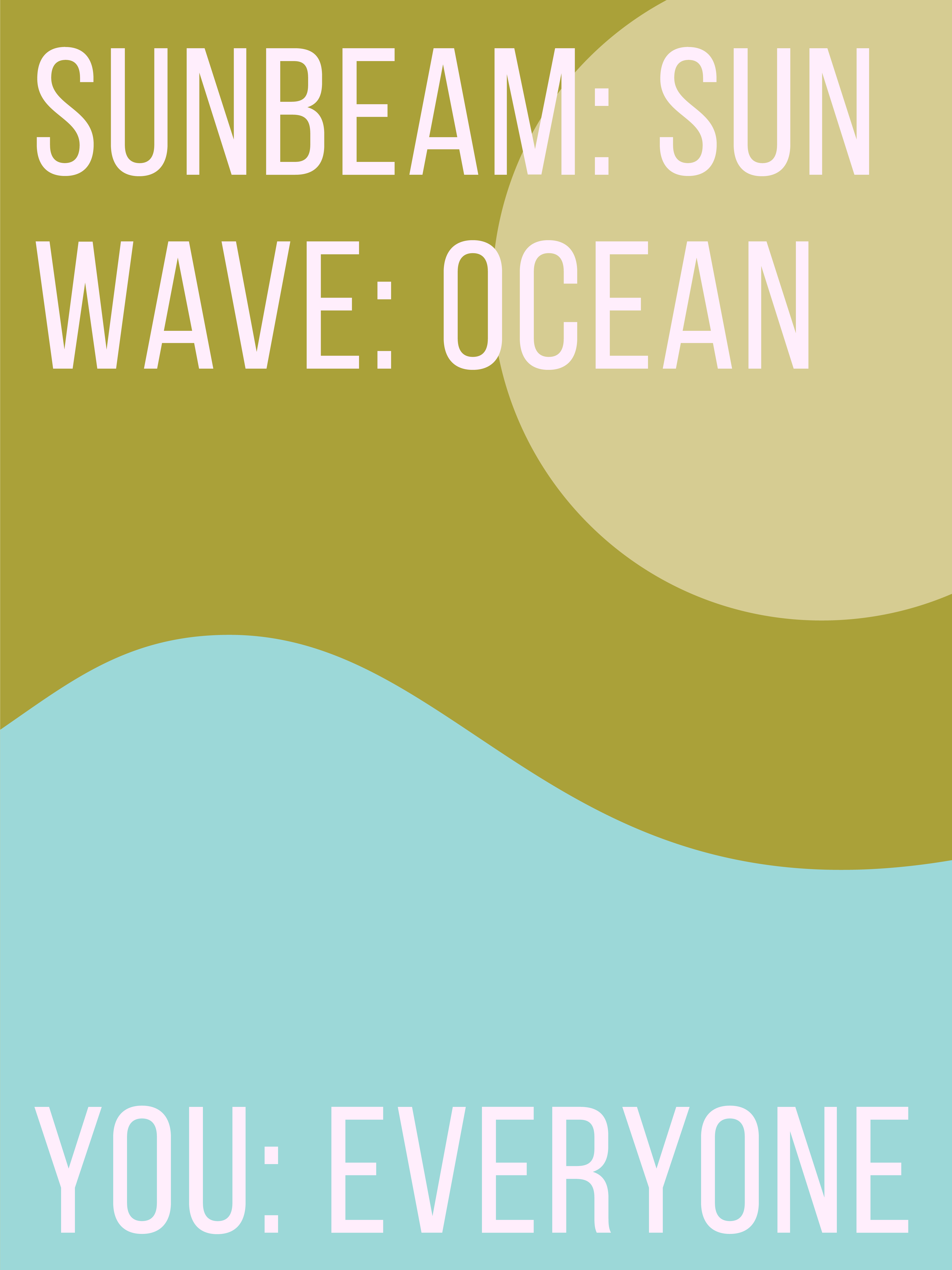 type-based poster stating a sunbeam is the sun, a wave is the ocean, and you are everyone