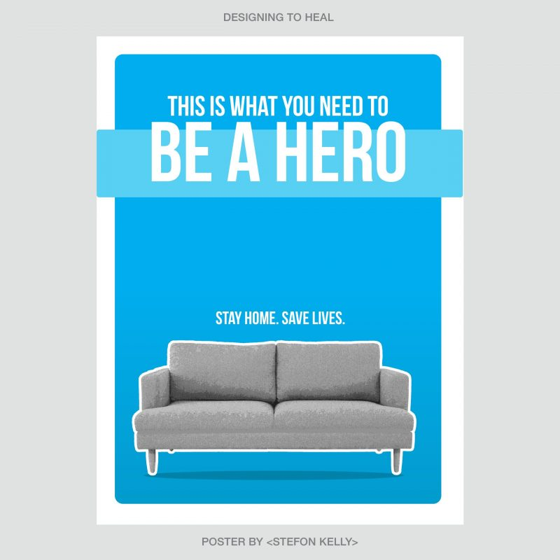 type-based poster that states this is what you need to be a hero: stay home. save lives. With picture of a couch