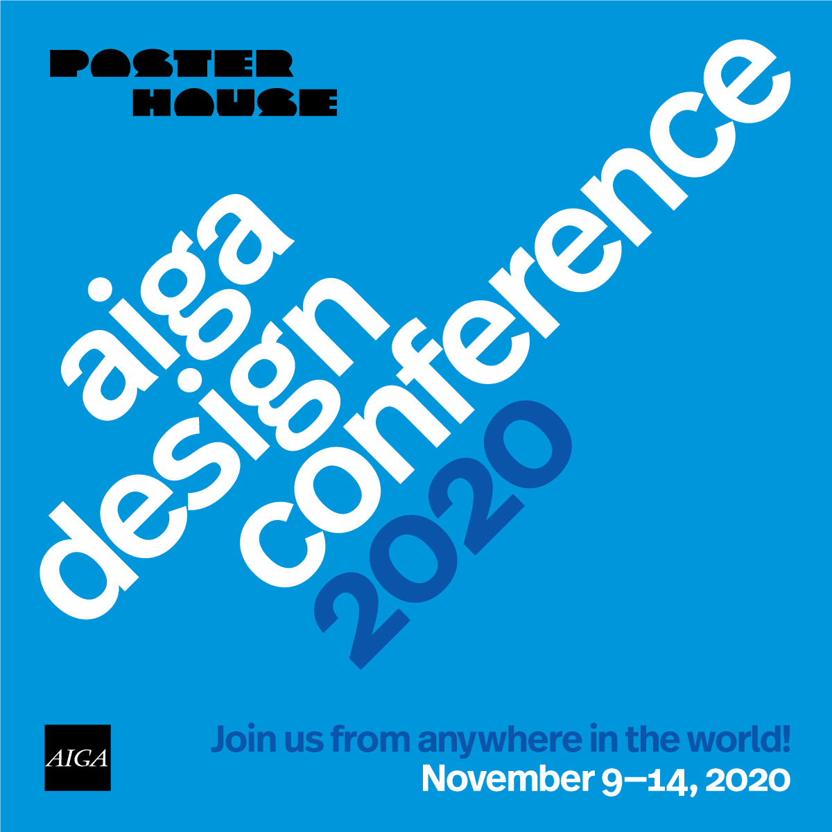Copy graphic in blue. with Poster House logo on the top left. the copy reads aiga design conference 2020. aiga logo on the bottom left.