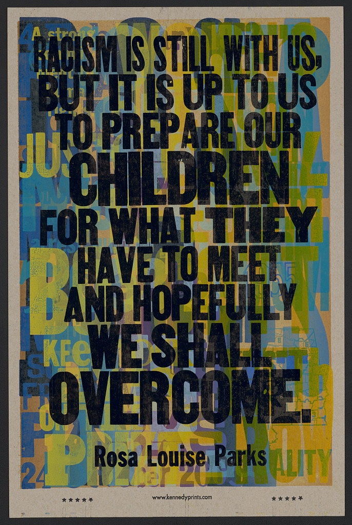 letterpress poster on a predominantly green, blue, and yellow background with black text quoting rosa parks on top
