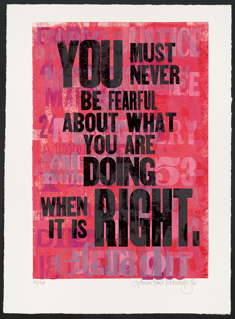 letterpress poster on a predominantly pink background with black text reading you must never be fearful about what you are doing when it is right