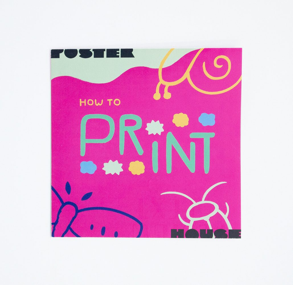 """An image of the cover of the booklet, featuring words """"How to Print"""" on a hot pink background with illustration of a butterfly, snail, and beetle."""